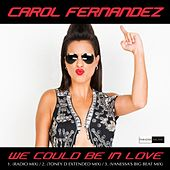 We Could Be In Love von Carol Fernandez