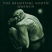 Play & Download Quench by The Beautiful South | Napster