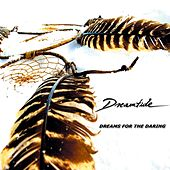 Play & Download Dreams For The Daring by Dreamtide | Napster