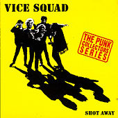 Play & Download Shot Away by Vice Squad | Napster
