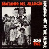 Brotando del Silencio - Breaking Out of the Silence by Suni Paz