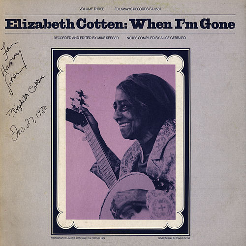 Elizabeth Cotten, Volume 3: When I'm Gone by Elizabeth Cotten