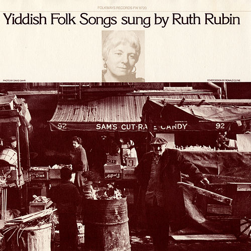 Yiddish Folk Songs by Ruth Rubin