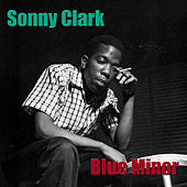 Play & Download Blue Minor by Sonny Clark | Napster