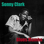 Play & Download Blues Mambo by Sonny Clark | Napster