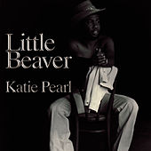 Play & Download Katie Pearl by Little Beaver | Napster