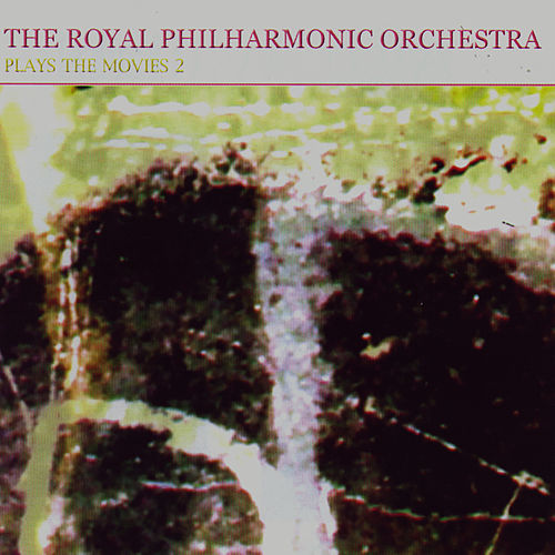 The Royal Philharmonic Orchestra Plays The Movies 2 by Royal Philharmonic Orchestra
