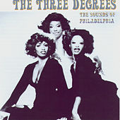 The Sounds Of Philadelphia by The Three Degrees