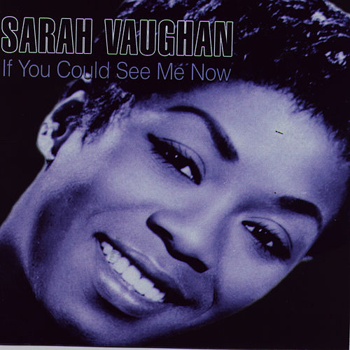 Play & Download If You Could See Me Now by Sarah Vaughan | Napster