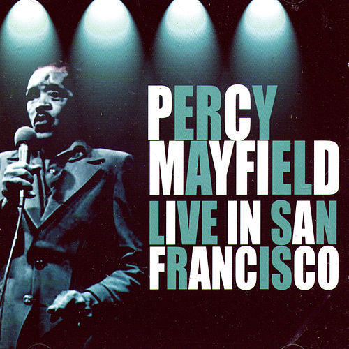 Play & Download Live In San Francisco by Percy Mayfield | Napster