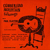 Cumberland Mountain Folksongs by Paul Clayton