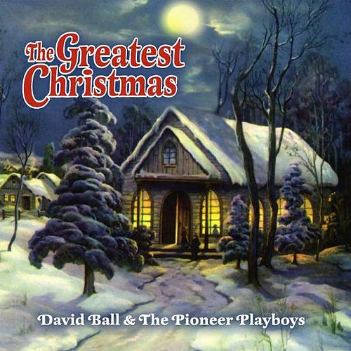 The Greatest Christmas by David Ball