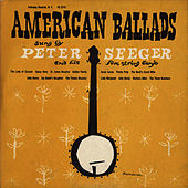 Play & Download American Ballads by Pete Seeger | Napster
