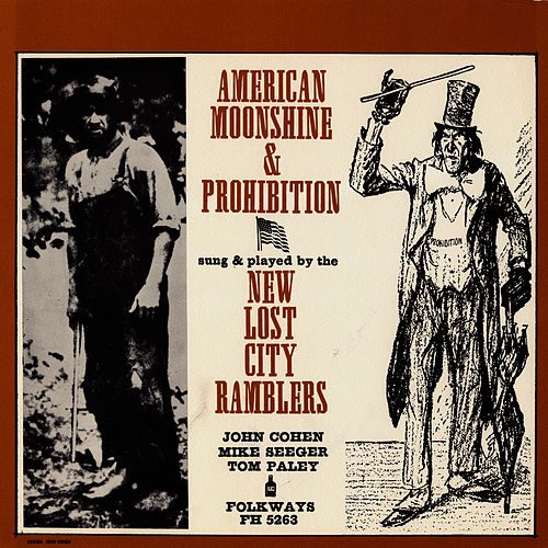 Play & Download American Moonshine and Prohibition Songs by The New Lost City Ramblers | Napster