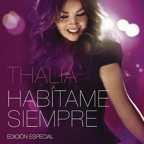 Play & Download Habítame Siempre Edición Especial by Thalía | Napster