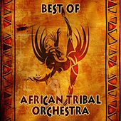Play & Download Best of by African Tribal Orchestra | Napster