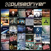 Play & Download The Single Collection by Pulsedriver | Napster