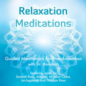 Play & Download Relaxation Meditations: Guided Meditations for Transformation by Ramdesh Kaur | Napster