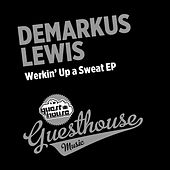Play & Download Werkin' Up a Sweat EP by Demarkus Lewis | Napster