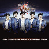 Play & Download Con Todo, Por Todo y Contra Todo by Los Chairez | Napster