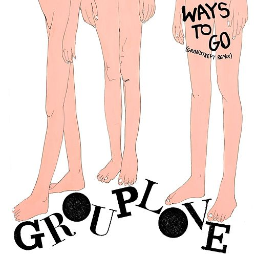 Play & Download Ways To Go (Remix) by Grouplove | Napster