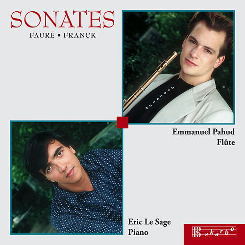 Play & Download Faure & Franck: Sonates by Emmanuel Pahud | Napster