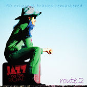 Jazz on the Road .Route 2 (50 Original Tracks Remastered) von Various Artists