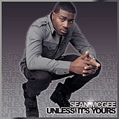 Play & Download Unless It's Yours by Sean McGee | Napster