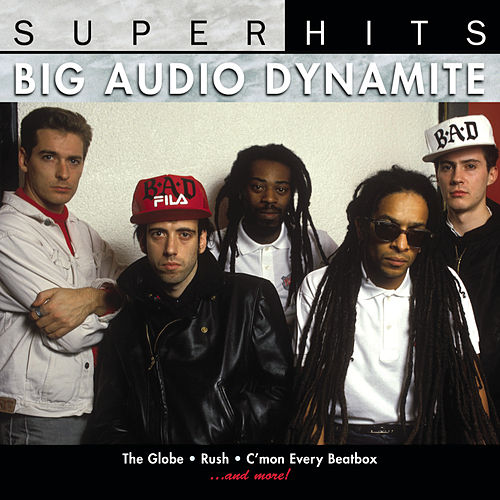 Play & Download Super Hits by Big Audio Dynamite | Napster