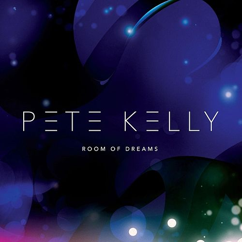 Room of Dreams by Pete Kelly