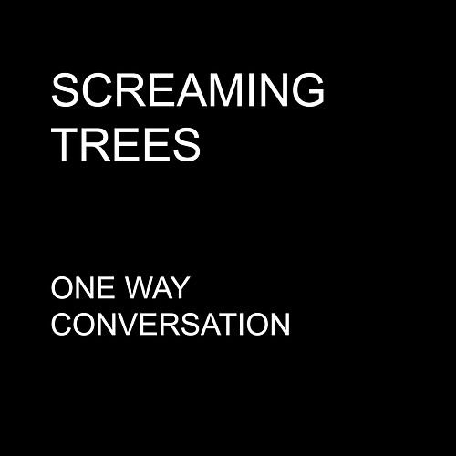 Play & Download One Way Conversation - Single by Screaming Trees | Napster