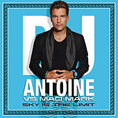 Sky Is The Limit (Remixes) by DJ Antoine