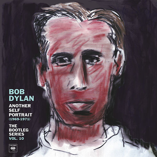 The Bootleg Series Vol. 10 - Another Self Portrait (1969-1971) by Bob Dylan