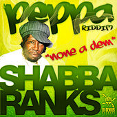 Shabba Ranks-None A Dem-Peppa Riddim by Shabba Ranks