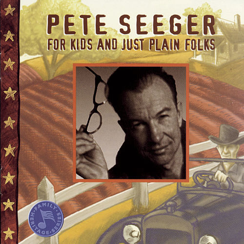 For Kids And Just Plain Folks by Pete Seeger