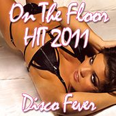 Play & Download On The Floor (Dance Version) by Disco Fever | Napster