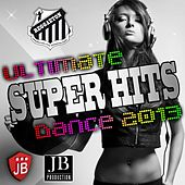 Play & Download Ultimate Super Hits Dance 2013 by Various Artists | Napster
