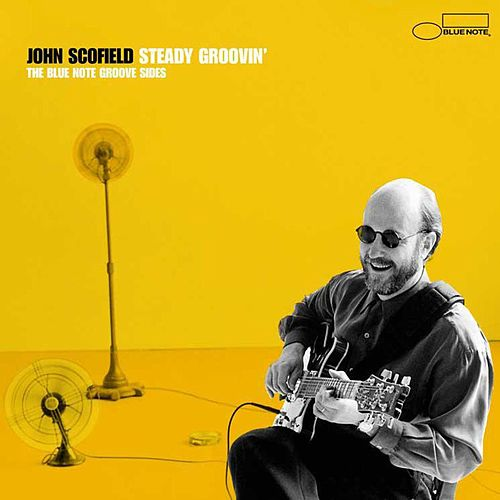 Play & Download Steady Groovin': The Blue Note Groove Sides by John Scofield | Napster