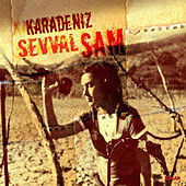 Play & Download Karadeniz by Şevval Sam | Napster