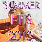 Play & Download Summer Hits 2013 by Various Artists | Napster