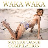 Play & Download Waka Waka Non Stop Dance Compilation by Disco Fever | Napster