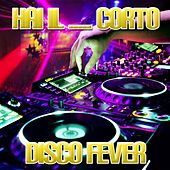 Play & Download Hai il... corto by Disco Fever | Napster