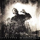 Play & Download The Electronica Sessions by Attrition | Napster