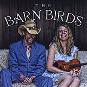 Play & Download The Barn Birds by Jonathan Byrd | Napster