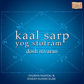 Play & Download Kaal Sarp Yog Stotram by Shubha Mudgal | Napster