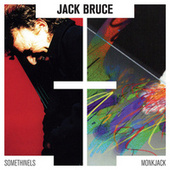 Play & Download Somethinels & Monkjack by Jack Bruce | Napster
