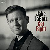 Play & Download Get Right by Jake La Botz | Napster