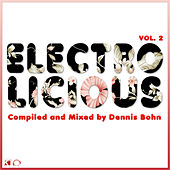Electrolicious, Vol. 2 (Compiled & Mixed By Dennis Bohn) by Various Artists