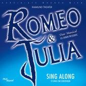 Play & Download Romeo & Julia - Sing Along by Orchester Der Vereinigten Bühnen Wien | Napster