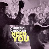 Need You - Dancin' the Night Away von Chubby Checker